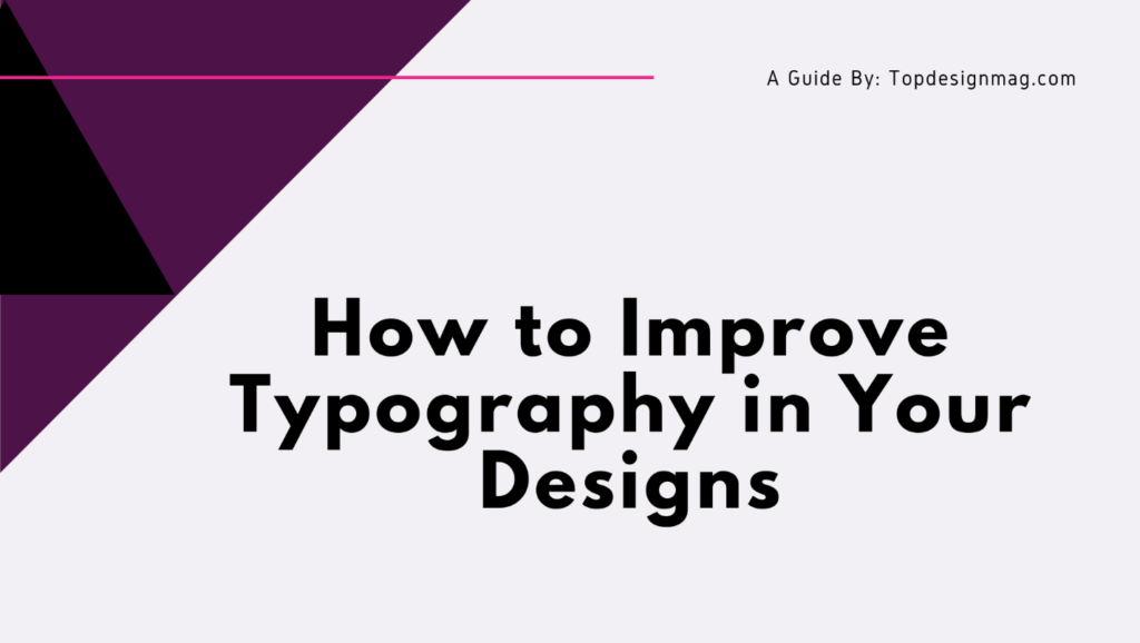 Improve Typography in Your Designs